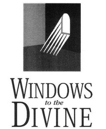 mark for WINDOWS TO THE DIVINE, trademark #77484392