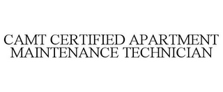 mark for CAMT CERTIFIED APARTMENT MAINTENANCE TECHNICIAN, trademark #77487543