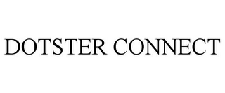 mark for DOTSTER CONNECT, trademark #77489347