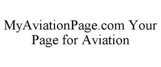 mark for MYAVIATIONPAGE.COM YOUR PAGE FOR AVIATION, trademark #77493103