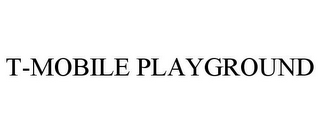 mark for T-MOBILE PLAYGROUND, trademark #77495653