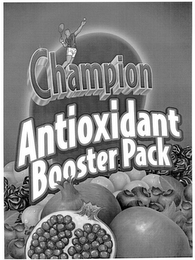 mark for CHAMPION ANTIOXIDANT BOOSTER PACK, trademark #77508101