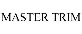 mark for MASTER TRIM, trademark #77511431
