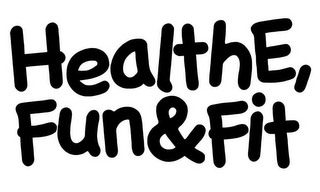 mark for HEALTHE, FUN & FIT, trademark #77518404