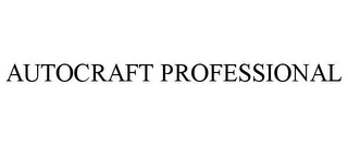 mark for AUTOCRAFT PROFESSIONAL, trademark #77520060