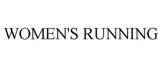 mark for WOMEN'S RUNNING, trademark #77524871