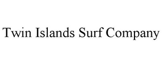 mark for TWIN ISLANDS SURF COMPANY, trademark #77526534