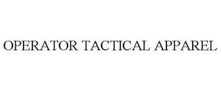 mark for OPERATOR TACTICAL APPAREL, trademark #77527336