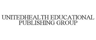 mark for UNITEDHEALTH EDUCATIONAL PUBLISHING GROUP, trademark #77529279