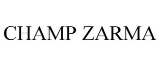 mark for CHAMP ZARMA, trademark #77538431
