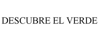 mark for DESCUBRE EL VERDE, trademark #77541303