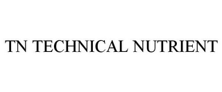 mark for TN TECHNICAL NUTRIENT, trademark #77555626