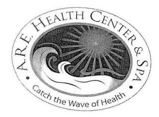 mark for A.R.E. HEALTH CENTER & SPA · CATCH THE WAVE OF HEALTH ·, trademark #77566357