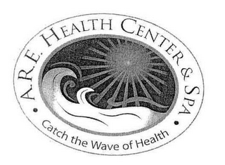 mark for A.R.E. HEALTH CENTER & SPA · CATCH THE WAVE OF HEALTH ·, trademark #77566363