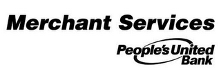 mark for MERCHANT SERVICES PEOPLE'S UNITED BANK, trademark #77570024