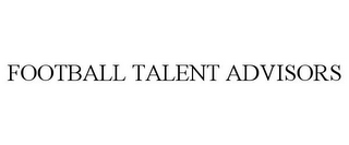 mark for FOOTBALL TALENT ADVISORS, trademark #77584128