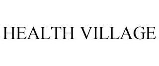 mark for HEALTH VILLAGE, trademark #77589735