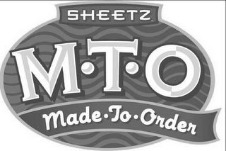 mark for SHEETZ MTO MADE TO ORDER, trademark #77594204