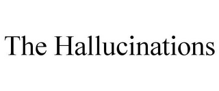 mark for THE HALLUCINATIONS, trademark #77599807