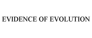 mark for EVIDENCE OF EVOLUTION, trademark #77603342
