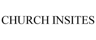 mark for CHURCH INSITES, trademark #77613553
