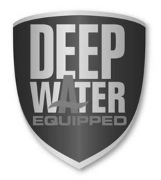 mark for DEEP WATER EQUIPPED, trademark #77616489