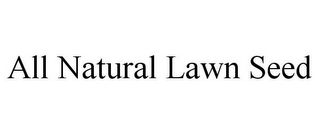 mark for ALL NATURAL LAWN SEED, trademark #77626417