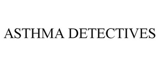 mark for ASTHMA DETECTIVES, trademark #77626819