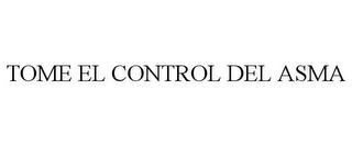 mark for TOME EL CONTROL DEL ASMA, trademark #77626825