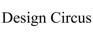 mark for DESIGN CIRCUS, trademark #77627995