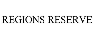 mark for REGIONS RESERVE, trademark #77628347