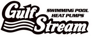 mark for GULFSTREAM SWIMMING POOL HEAT PUMPS, trademark #77632210