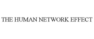 mark for THE HUMAN NETWORK EFFECT, trademark #77632479