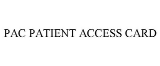 mark for PAC PATIENT ACCESS CARD, trademark #77634125