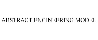 mark for ABSTRACT ENGINEERING MODEL, trademark #77634443