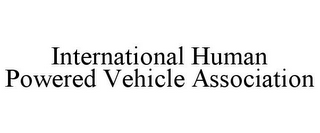 mark for INTERNATIONAL HUMAN POWERED VEHICLE ASSOCIATION, trademark #77646154