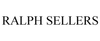 mark for RALPH SELLERS, trademark #77646477