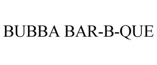 mark for BUBBA BAR-B-QUE, trademark #77652078