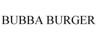 mark for BUBBA BURGER, trademark #77652086