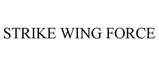 mark for STRIKE WING FORCE, trademark #77653268