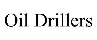 mark for OIL DRILLERS, trademark #77657611