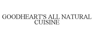 mark for GOODHEART'S ALL NATURAL CUISINE, trademark #77657767