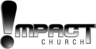 mark for IMPACT CHURCH, trademark #77659203