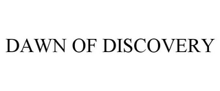 mark for DAWN OF DISCOVERY, trademark #77661877