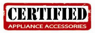 mark for CERTIFIED APPLIANCE ACCESSORIES, trademark #77664342