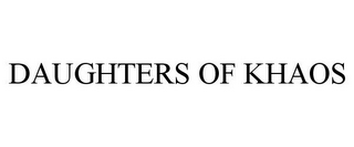 mark for DAUGHTERS OF KHAOS, trademark #77668049
