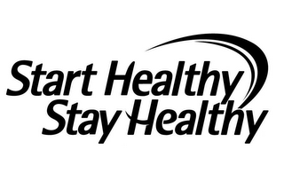 mark for START HEALTHY STAY HEALTHY, trademark #77670488