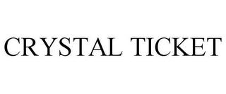 mark for CRYSTAL TICKET, trademark #77680234