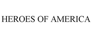 mark for HEROES OF AMERICA, trademark #77680249