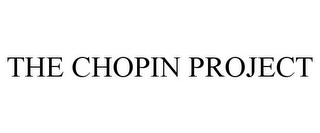 mark for THE CHOPIN PROJECT, trademark #77680341